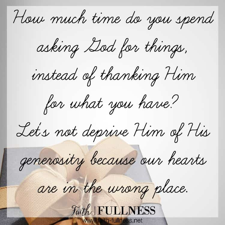 """God wants to bless us more than we can possibly imagine but let's not deprive Him of His generosity because in our hearts we feel like He """"owes us"""". 