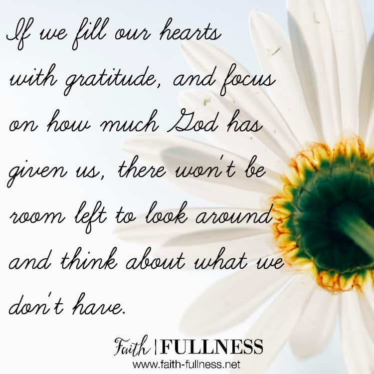 When our hearts lack gratitude that's what leads us to wrestle with comparison and discontentment. When we live with a state of mind of gratitude, every aspect of our lives will reflect it. | Faith-Fullness.net
