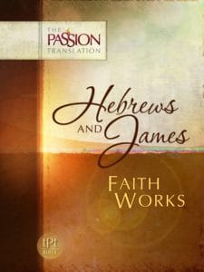 The Passion Translation Hebrews and James