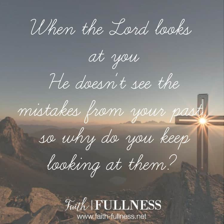 What the Lord wants for us is to stop looking at the dead parts of our past and allow ourselves to be complete in Him. We are royalty because our completeness is found in Him, when He looks at us, He doesn't see our mistakes so we need to stop looking at them. | Faith-Fullness.net